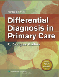 Differential Diagnosis in Primary Care, 5th ed.