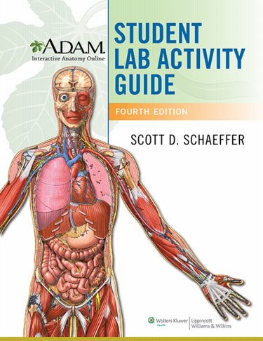 A.D.A.M. Interactive Anatomy Online Student LabActivity Guide, 4th ed.