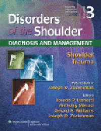 Disorders of Shoulder, 3rd ed.Vol.3: Shoulder Trauma-Diagnosis & Management (With Online Access)