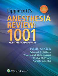 Lippincott's Anesthesia Review: 1001 Questions &Answers