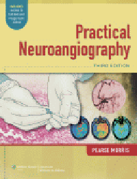 Practical Neuroangiography, 3rd ed.