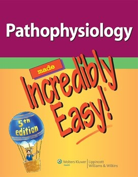 Pathophysiology Made Incredibly Easy, 5th ed.