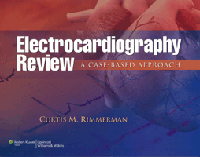 Electrocardiography Review- A Case-Based Approach