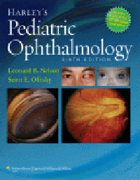 Harley's Pediatric Ophthalmology, 6th ed.