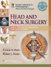 Master Techniques in Otolaryngology-Head & Neck Surgery- Vol.1: Larynx, Hypopharynx, Oropharynx, Oral Cavity &Neck