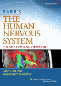 Barr's the Human Nervous System, 10th ed.- An Anatomical Viewpoint