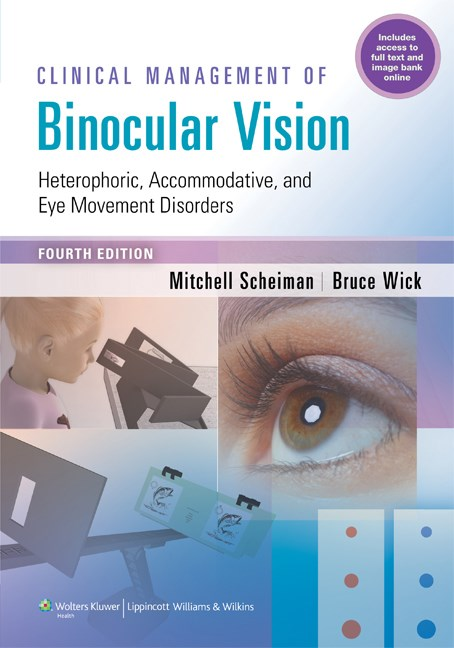 Clinical Management of Binocular Vision, 4th ed.- Heterophoric, Accommodative, & Eye Movement Disorders