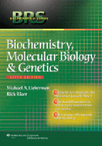 Biochemistry, Molecular Biology & Genetics, 6th ed.(Board Review Series)