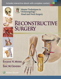 Master Techniques in Otolaryngology-Head & Neck Surgery- Reconstructive Surgery