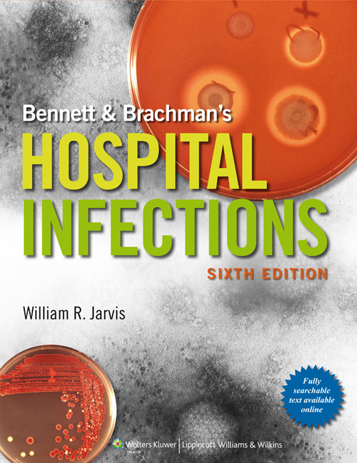 Bennett & Brachman's Hospital Infections, 6th ed.
