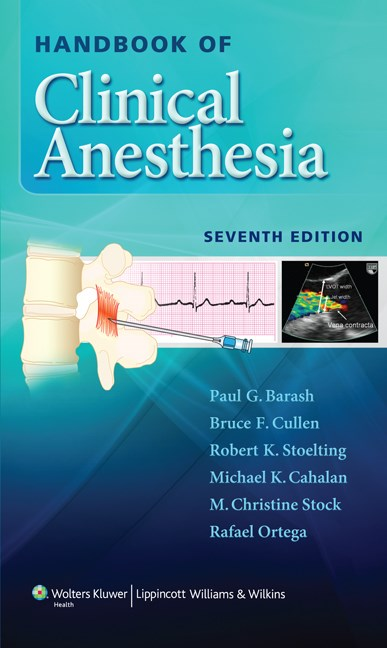 Handbook of Clinical Anesthesia, 7th ed.