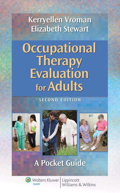 Occupational Therapy Evaluation for Adults, 2nd ed.- A Pocket Guide