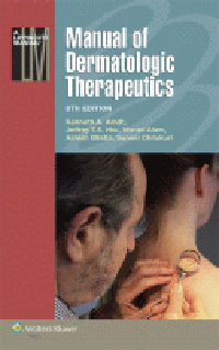Manual of Dermatologic Therapeutics, 8th ed.- With Essentials of Diagnosis