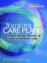Nursing Care Plans, 6th ed.- Transitional Patient & Family Centered Care