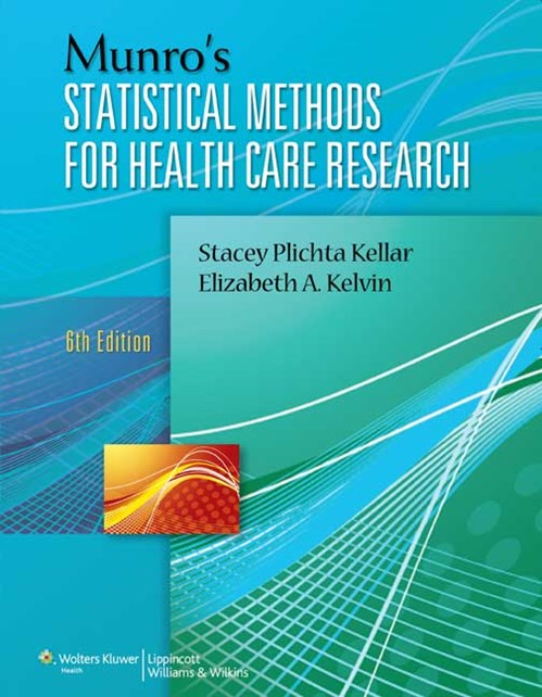 Munro's Statistical Methods for Health Care Research,6th ed. Revised ed.