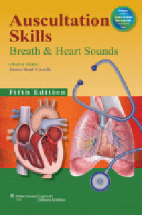 Auscultation Skills, 5th ed.- Breath & Heart Sounds