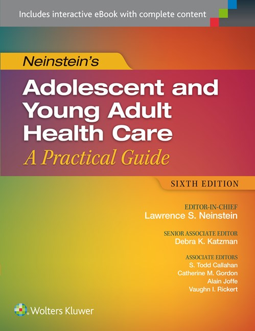 Neinstein's Adolescent & Young Adult Health Care, 6thEd.- A Practical Guide