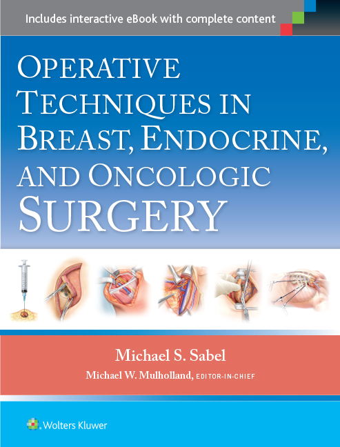 Operative Techniques in Breast, Endocrine & OncologicSurgery