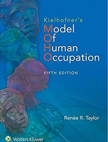 Kielhofner's Model of Human Occupation, 5th ed.- Theory & Application