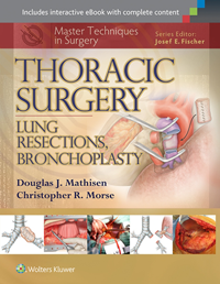 Master Techniques in Surgery: Thoracic Surgery- Lung Resections, Bronchoplasty