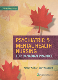Psychiatric & Mental Health Nursing for CanadianPractice, 3rd ed.