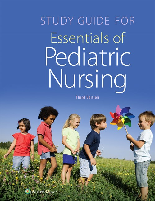 Study Guide for Essentials of Pediatric Nursing, 3rd ed