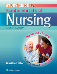 Study Guide for Fundamentals of Nursing, 8th ed.- The Art & Science of Person-Centered Nursing Care
