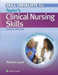 Skill Checklists for Taylor's Clinical Nursing Skills,4th ed.- A Nursing Process Approach