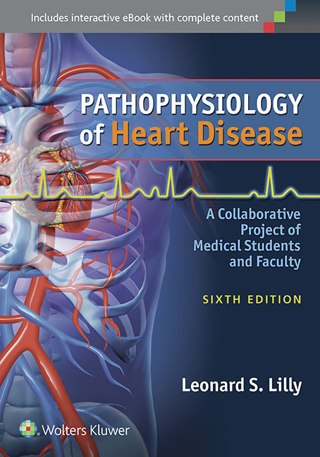 Pathophysiology of Heart Disease, 6th ed.- A Collaborative Project of Medical Students & Faculty