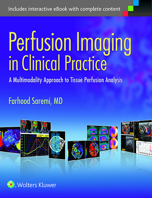 Perfusion Imaging in Clinical Practice- A Multimodality Approach to Tissue Perfusion Analysis