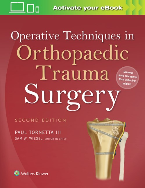 Operative Techniques in Orthopaedic Trauma Surgery,2nd ed.