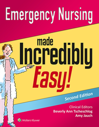 Emergency Nursing Made Incredibly Easy!, 2nd ed.