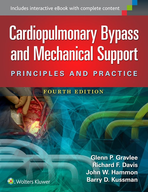 Cardiopulmonary Bypass & Mechanical Support, 4th ed.- Principles & Practice