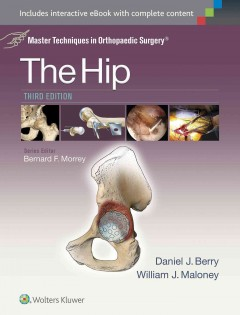 Hip, 3rd ed.(Master Techniques in Orthopaedic Surgery)