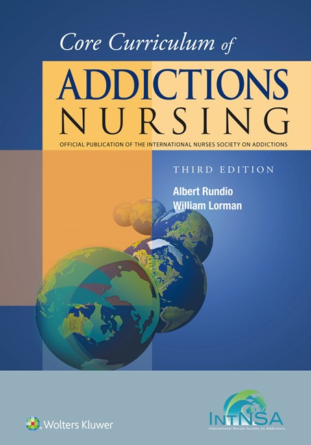 Core Curriculum of Addictions Nursing, 3rd ed.- Official Publication of International Nurses SocietyOn Addictions