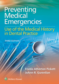 Preventing Medical Emergencies, 3rd ed.- Use of the Medical Historyin Dental Practice