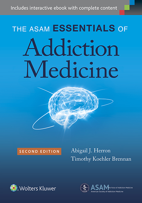 ASAM Essentials of Addiction Medicine, 2nd ed.