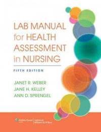 Lab Manual for Health Assessment in Nursing, 5th ed.- New Version