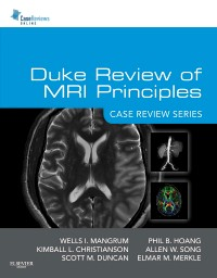 Duke Review of MRI Principles- Case Review Series