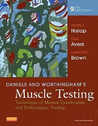 Daniels & Worthingham's Muscle Testing, 9th ed.- Techniques of Manual Examination & PerformanceTesting