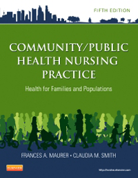 Community/Public Health Nursing Practice, 5th ed.- Health for Families & Populations