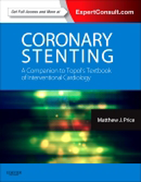 Coronary Stenting- A Companion to Topol's Textbook of InterventionalCardiology