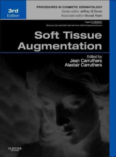 Soft Tissue Augmentation, 3rd ed.(Procedures in Cosmetic Dermatology Series)