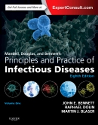 Mandell, Douglas, & Bennett's Principles & Practice ofInfectious Diseases, 8th ed., in 2 vols.
