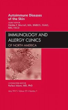 Autoimmune Diseases of the Skin(Immunology & Allergy Clinics of North AmericaMay 2012 Vol.32 No.2)