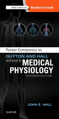 Pocket Companion to Guyton & Hall Textbook of MedicalPhysiology, 13th ed.