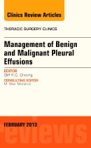 Management of Benign & Malignant Pleural Effusions,- An Issue of Thoracic Surgery Clinics Vol.23 No.1 2013