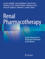 Renal Pharmacotherapy- Dosage Adjustment of Medications Eliminated by theKidneya