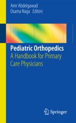Pediatric Orthopedics- A Handbook for Primary Care Physicians