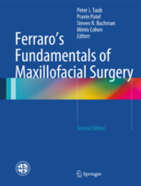Ferraro's Fundamentals of Maxillofacial Surgery, 2nd ed.